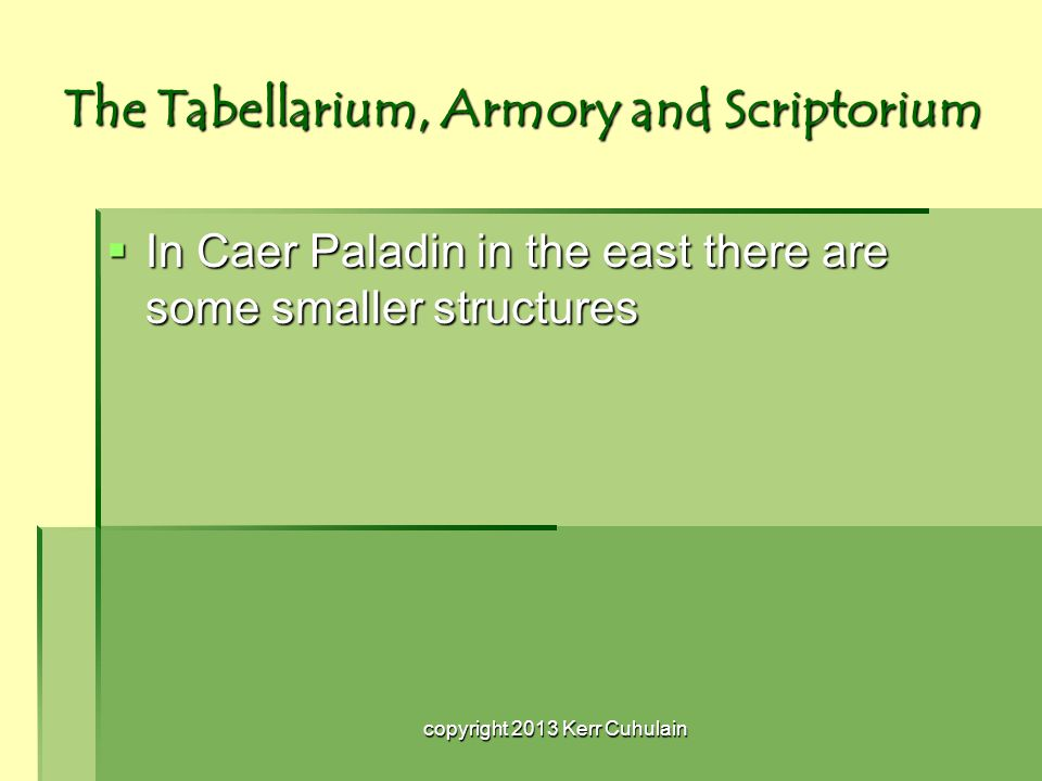 The Tabellarium, Armory and Scriptorium  In Caer Paladin in the east there are some smaller structures copyright 2013 Kerr Cuhulain