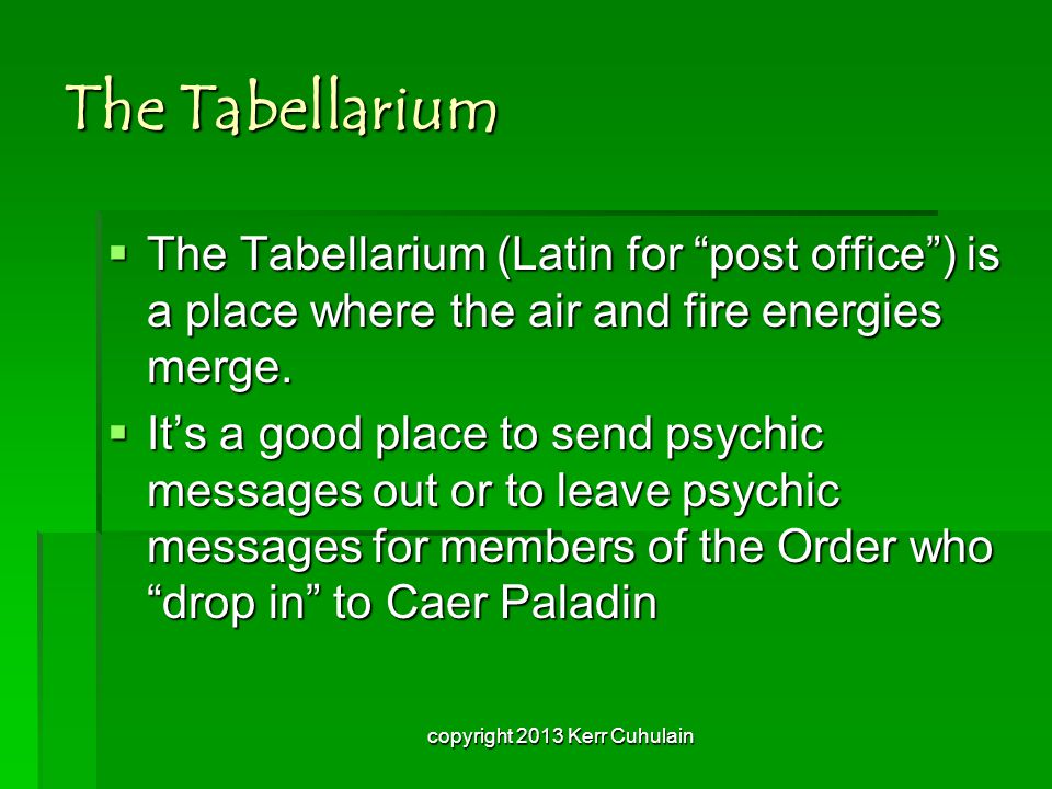 The Tabellarium  The Tabellarium (Latin for post office ) is a place where the air and fire energies merge.