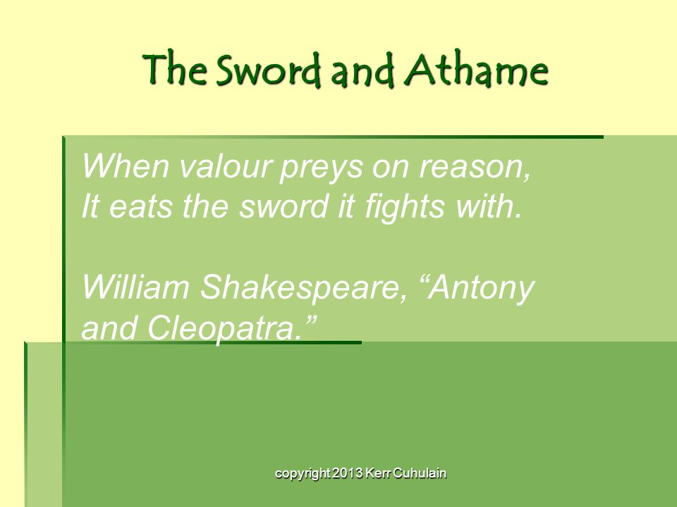 The Sword and Athame When valour preys on reason, It eats the sword it fights with.