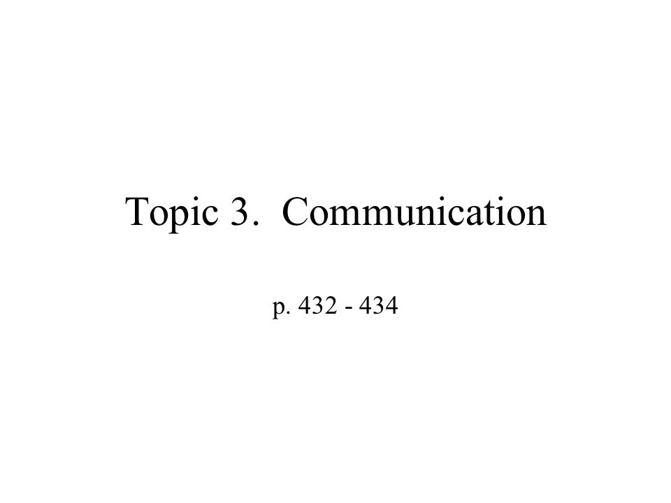 Topic 3. Communication p. 432 - 434