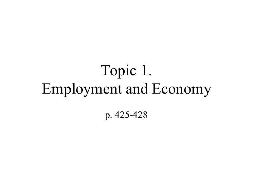 Topic 1. Employment and Economy p. 425-428