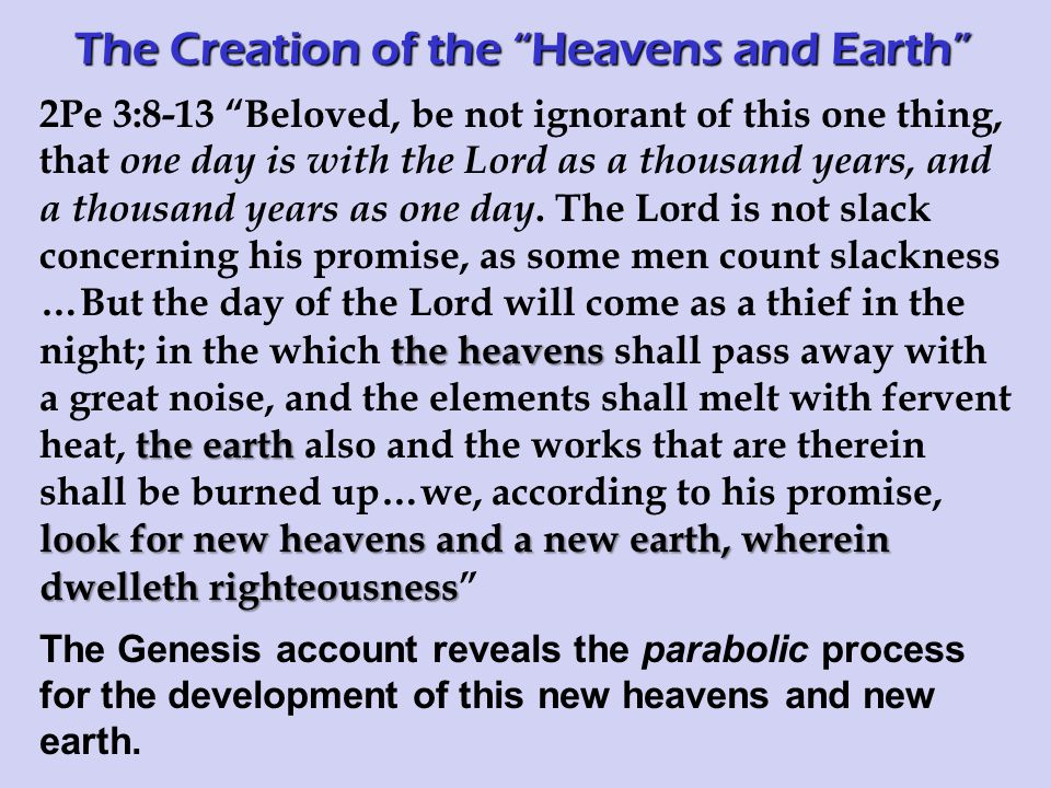 the heavens the earth look for new heavens and a new earth, wherein dwelleth righteousness 2Pe 3:8-13 Beloved, be not ignorant of this one thing, that one day is with the Lord as a thousand years, and a thousand years as one day.