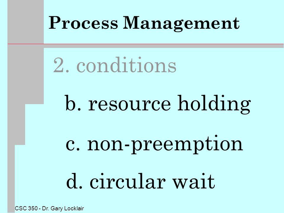 CSC 350 - Dr. Gary Locklair Process Management 2.