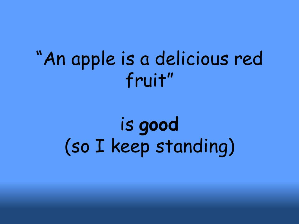 """An apple a day keeps the doctor away"" is okay (so I keep standing)"
