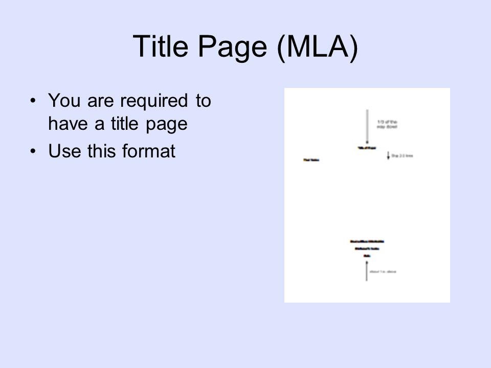 Title Page (MLA) You are required to have a title page Use this format