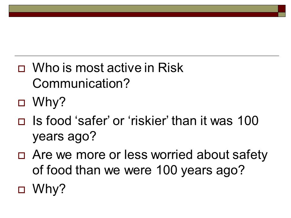  Who is most active in Risk Communication. Why.