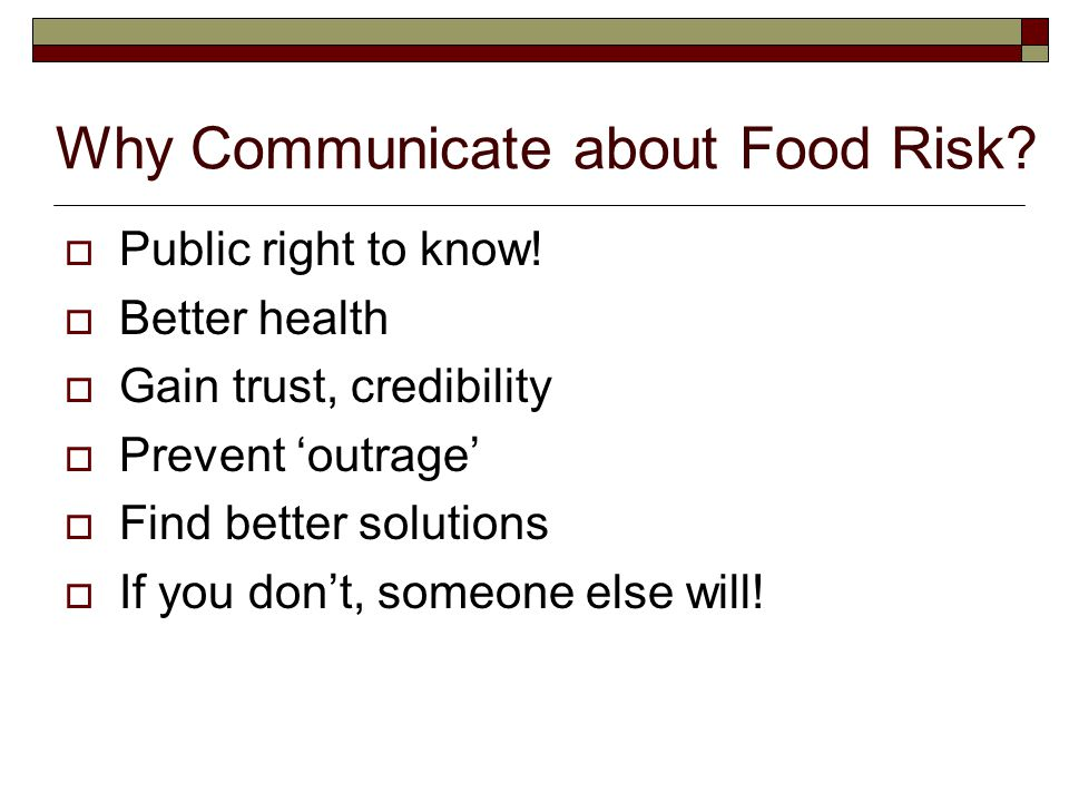 Why Communicate about Food Risk. Public right to know.