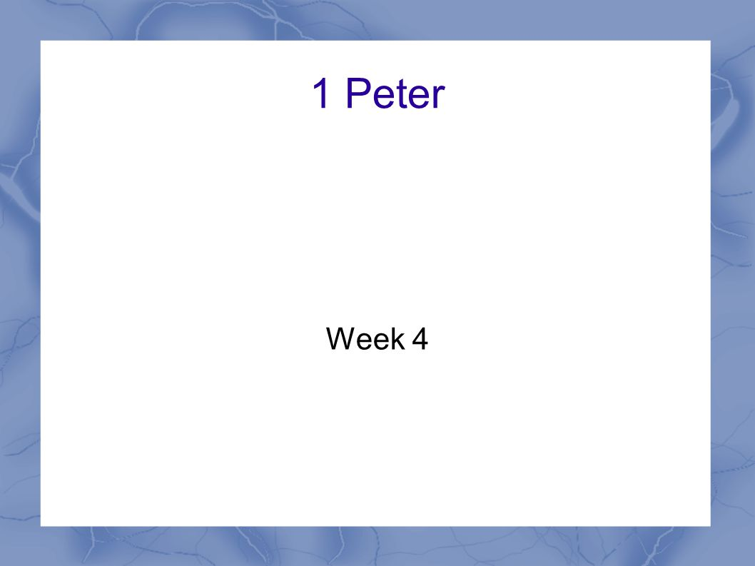 1 Peter Week 4