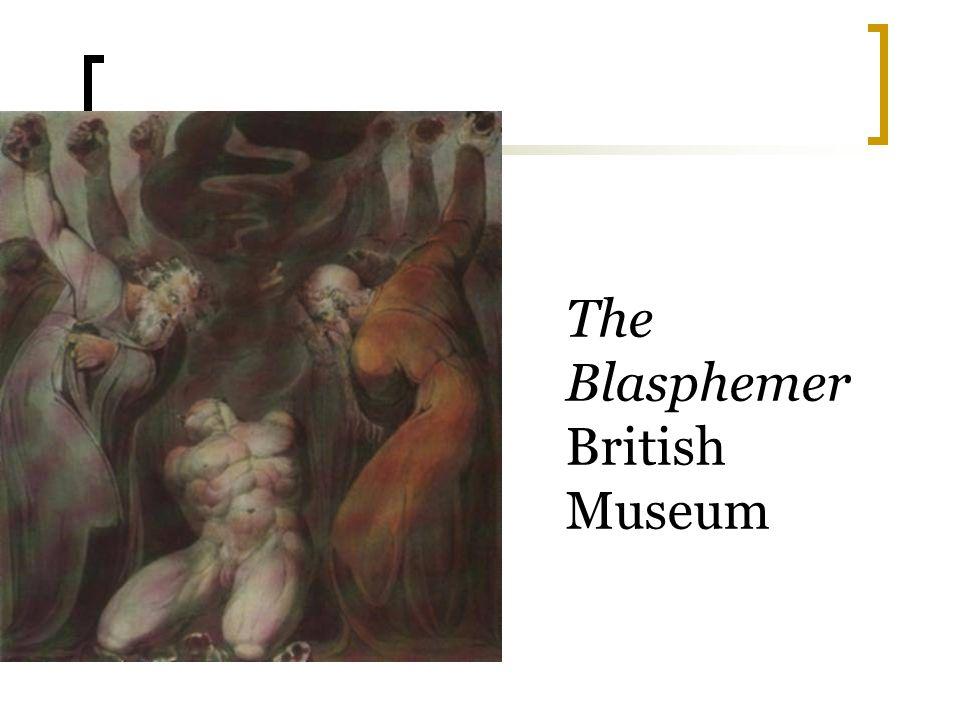 The Blasphemer British Museum