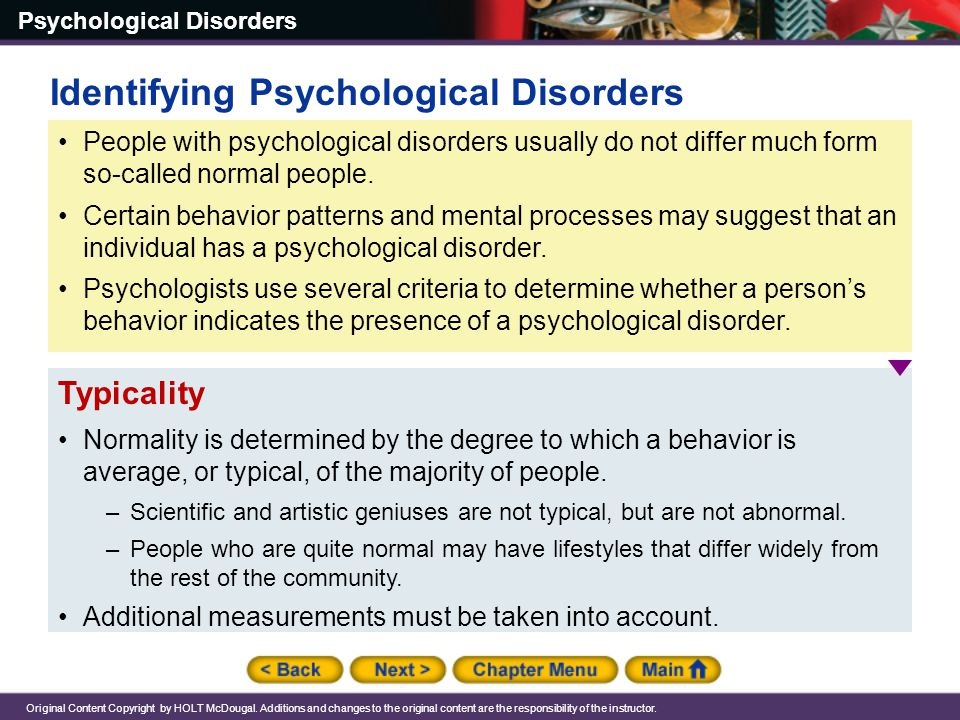 Psychological Disorders Original Content Copyright by HOLT McDougal. Additions and changes to the original content are the responsibility of the instr