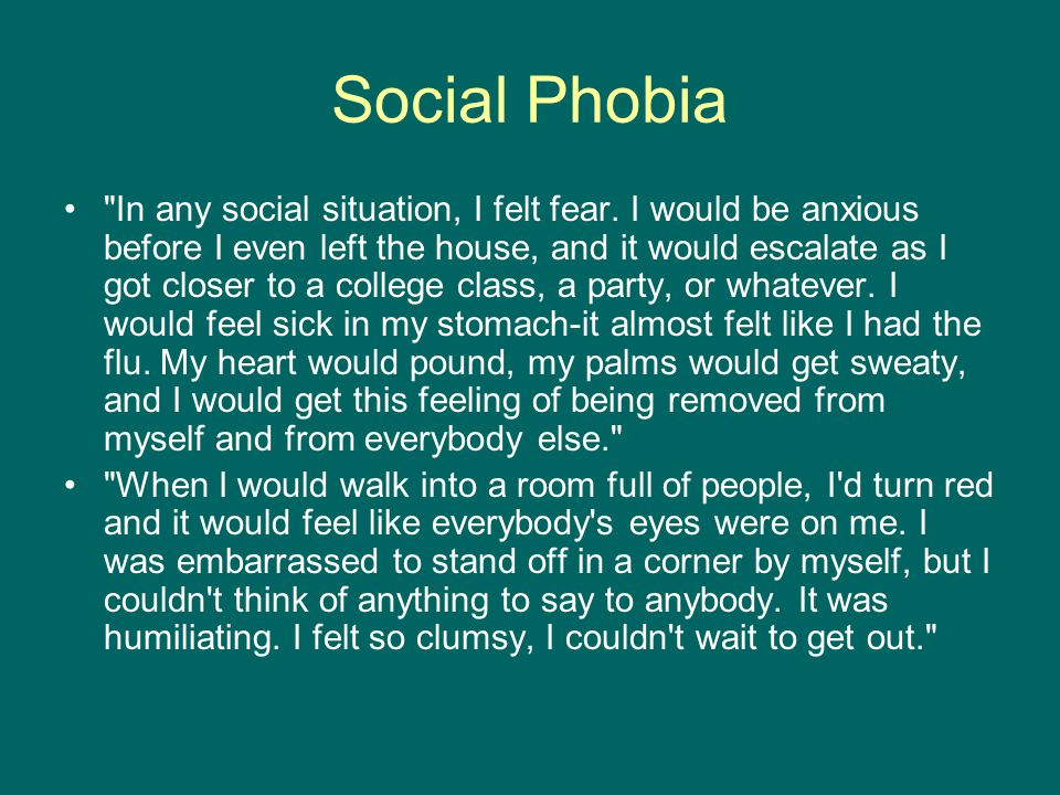 Social Phobia In any social situation, I felt fear.