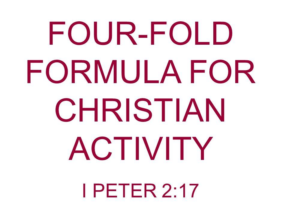 I Peter2:17 Honor all people.Love the brotherhood.