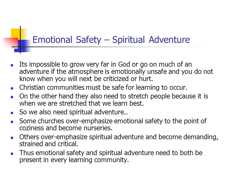 Eight Creative Tensions 1. Emotional safety - Spiritual adventure 2.
