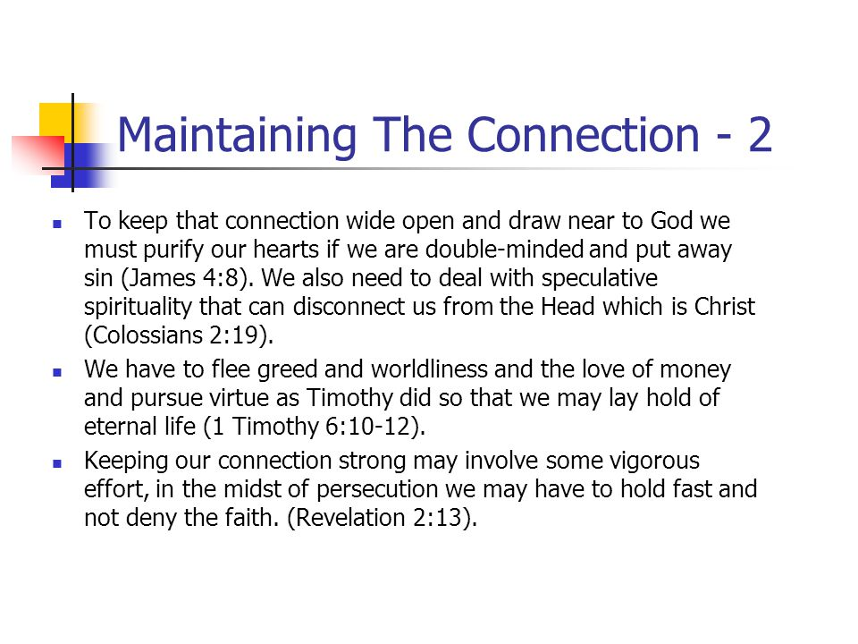 Maintaining The Connection God has brought us near by the blood of Christ, which cleanses us from sin and allows us to approach the throne of grace in time of need (Hebrews 4:14-16).