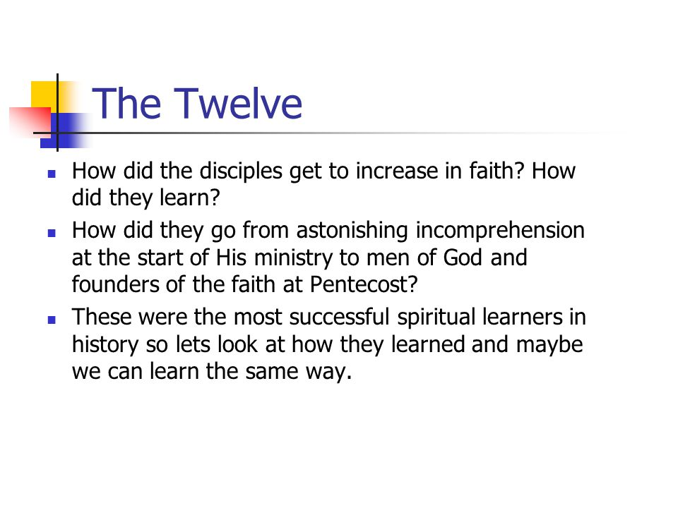 The Twelve How did the disciples get to increase in faith.