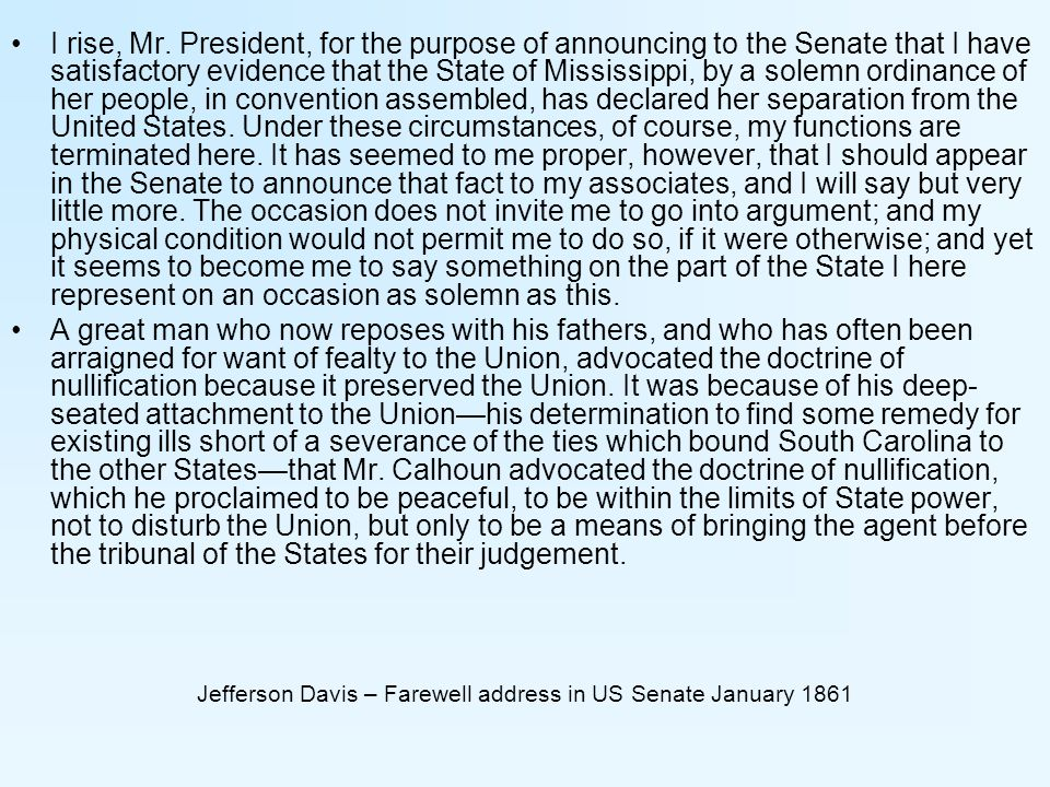 Jefferson Davis – Farewell address in US Senate January 1861 I rise, Mr.