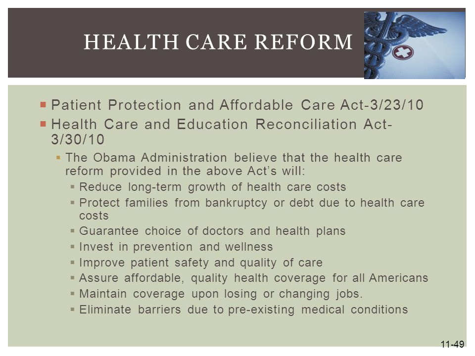  Patient Protection and Affordable Care Act-3/23/10  Health Care and Education Reconciliation Act- 3/30/10  The Obama Administration believe that t