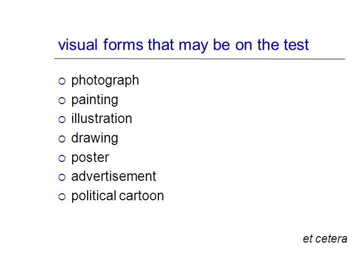 visual forms that may be on the test  photograph  painting  illustration  drawing  poster  advertisement  political cartoon et cetera