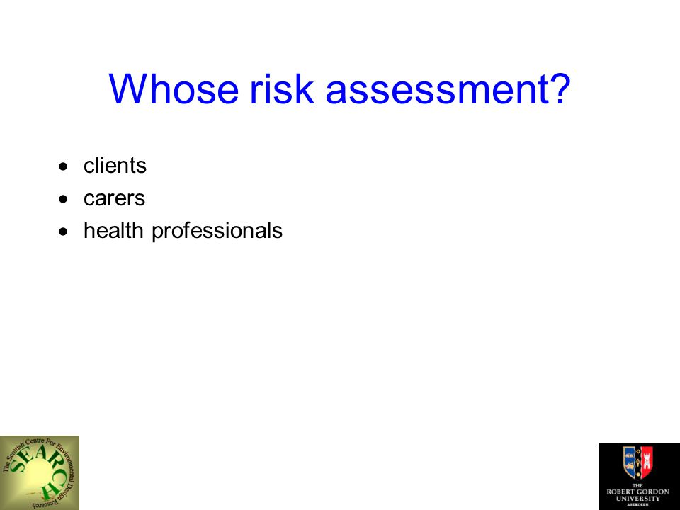 Whose risk assessment  clients  carers  health professionals