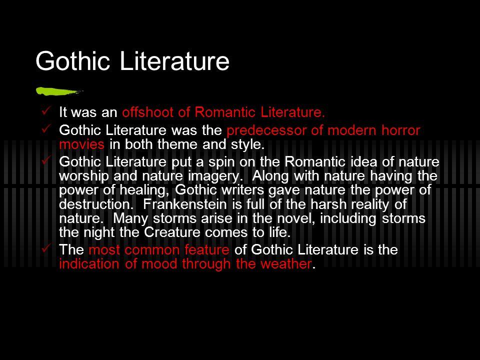 Gothic vs.Romanticism Romantic writers celebrated the beauties of nature.