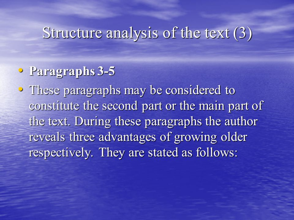 Structure analysis of the text (3) Paragraphs 3-5 Paragraphs 3-5 These paragraphs may be considered to constitute the second part or the main part of the text.