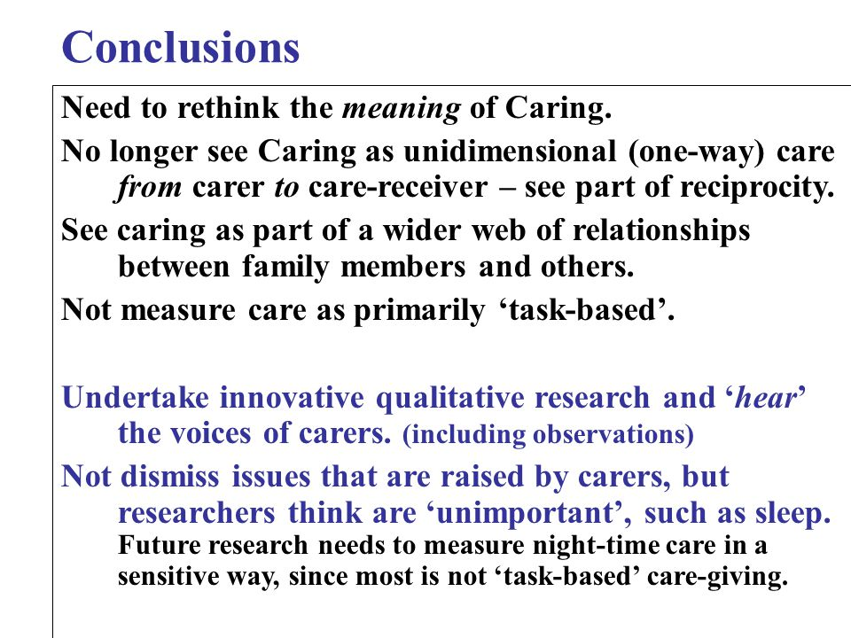 Conclusions Need to rethink the meaning of Caring.
