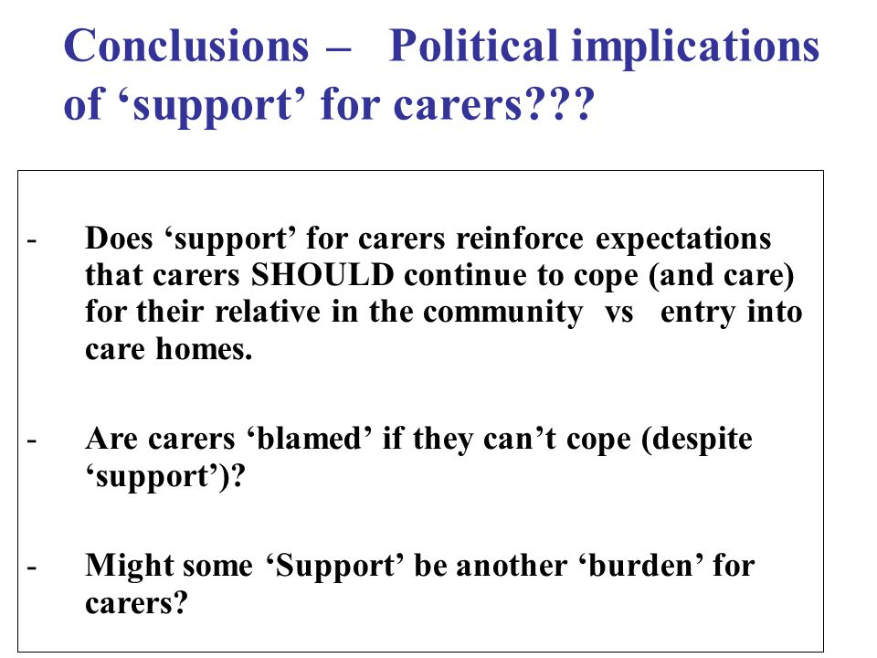 Conclusions – Political implications of 'support' for carers .