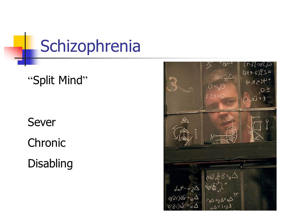 Schizophrenia Includes: Psychosis Delusions Hallucinations Unable to know real from not real A false belief Seeing, hearing, smelling or feeling something that is not real.