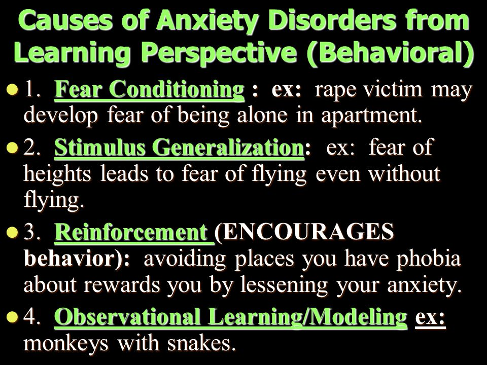 Causes of Anxiety Disorders from Learning Perspective (Behavioral) 1.