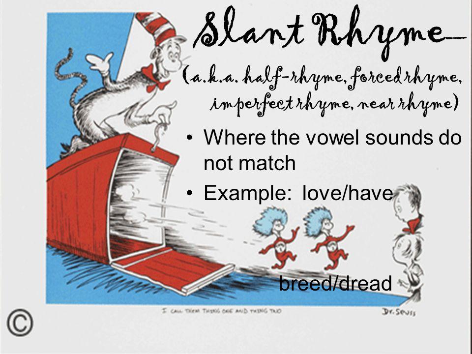 Slant Rhyme — (a.k.a.