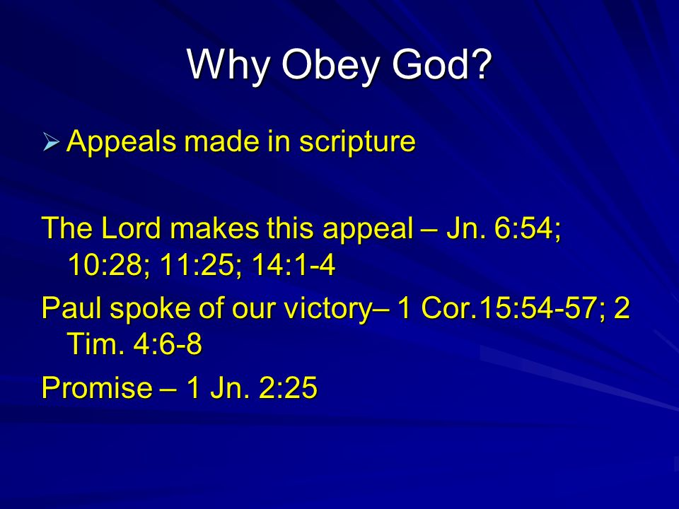 Why Obey God.Heaven is a place of…  Everlasting bliss – Rev.