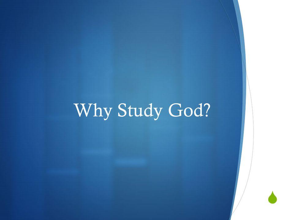  Why Study God?