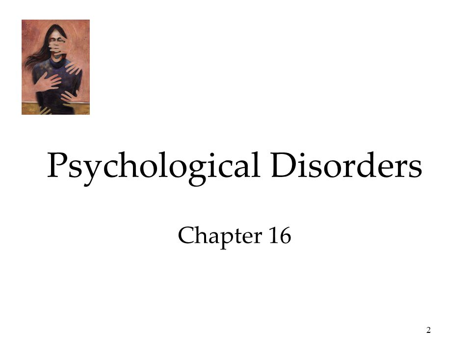 2 Psychological Disorders Chapter 16