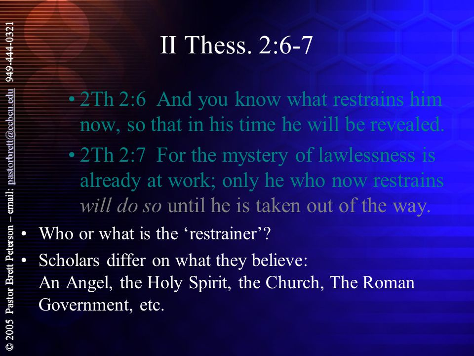 © 2005 Pastor Brett Peterson – email: pastorbrett@ccbcu.edu 949-444-0321 pastorbrett@ccbcu.edu II Thess.
