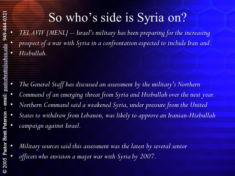 © 2005 Pastor Brett Peterson – email: pastorbrett@ccbcu.edu 949-444-0321 pastorbrett@ccbcu.edu So who's side is Syria on.