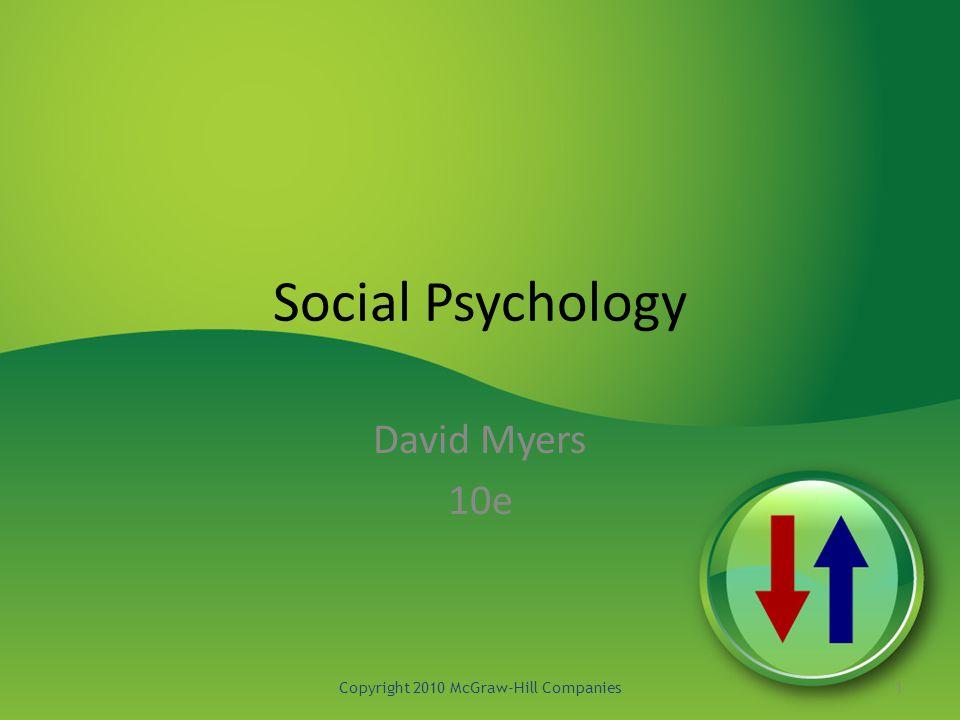 Social Psychology David Myers 10e Copyright 2010 McGraw-Hill Companies1