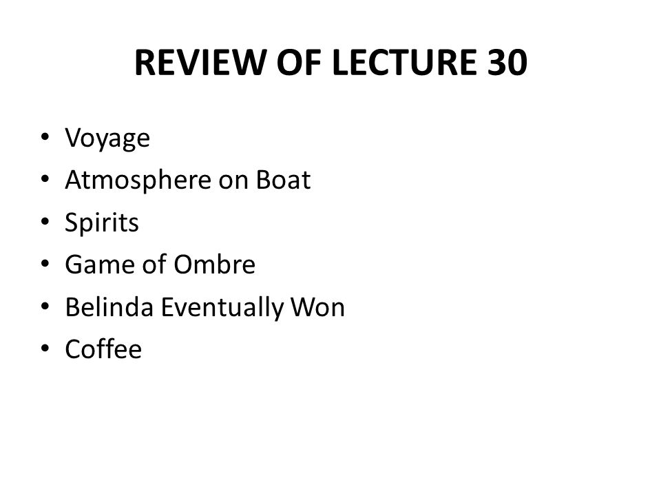 REVIEW OF LECTURE 30 Voyage Atmosphere on Boat Spirits Game of Ombre Belinda Eventually Won Coffee
