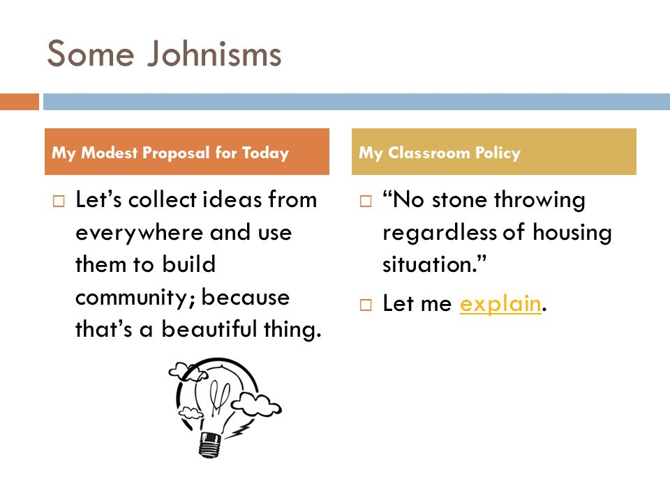 Some Johnisms  Let's collect ideas from everywhere and use them to build community; because that's a beautiful thing.