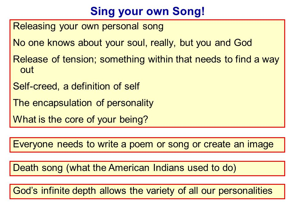 Sing your own Song.