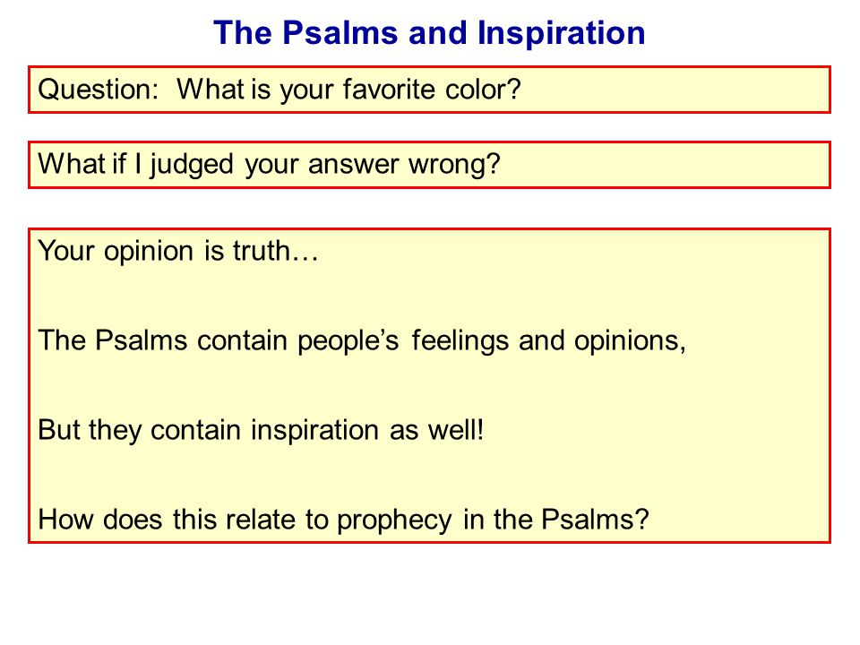The Psalms and Inspiration Question: What is your favorite color.