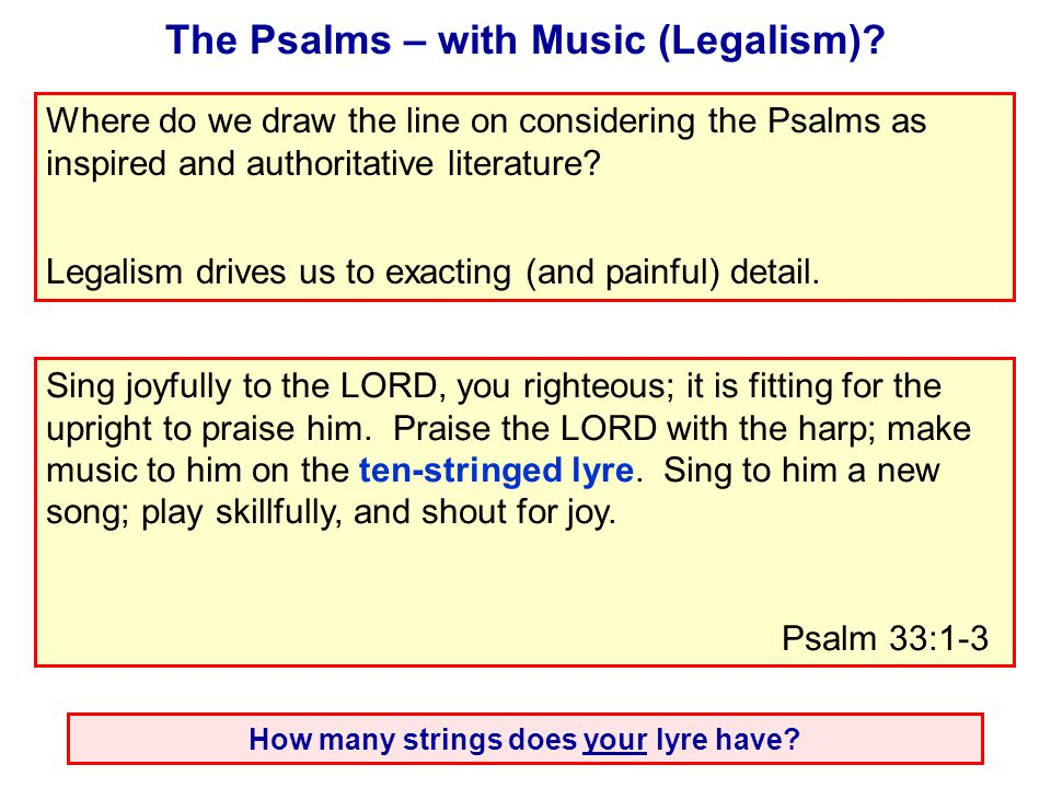 The Psalms – with Music (Legalism).