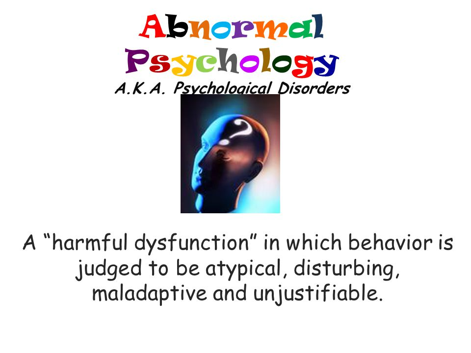 Abnormal Psychology A.K.A.