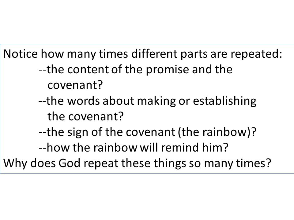 Notice how many times different parts are repeated: --the content of the promise and the covenant.