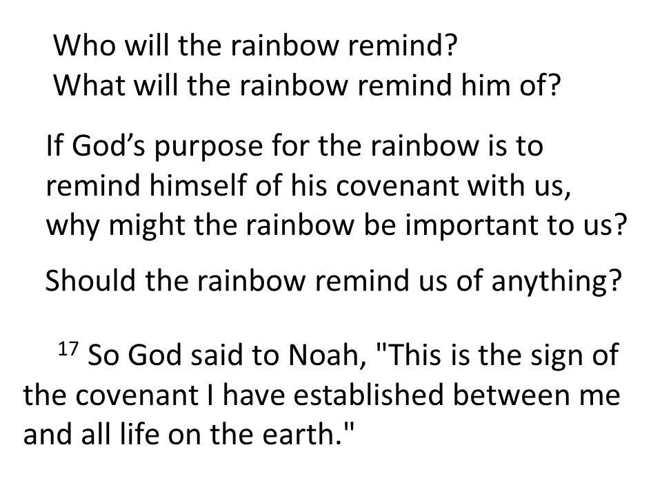 Who will the rainbow remind. What will the rainbow remind him of.