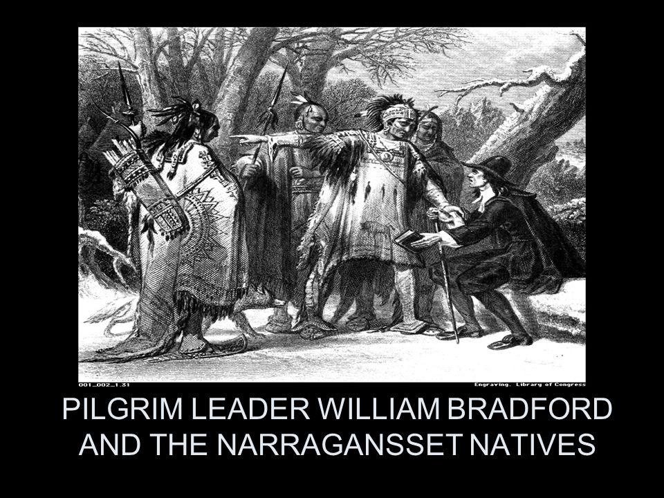 PILGRIM LEADER WILLIAM BRADFORD AND THE NARRAGANSSET NATIVES