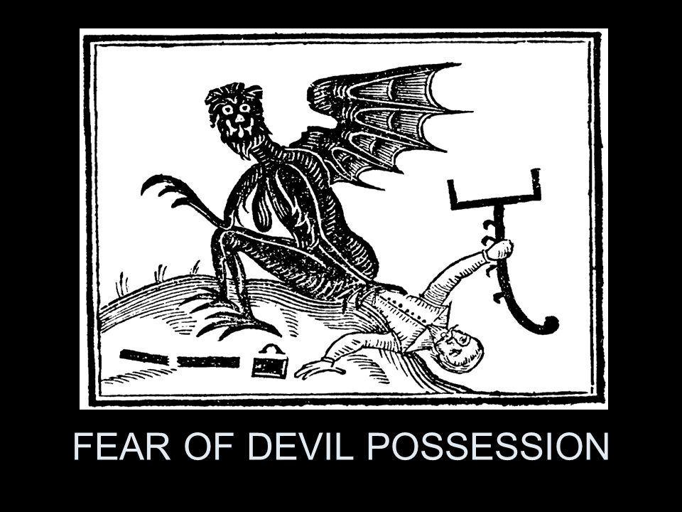 FEAR OF DEVIL POSSESSION