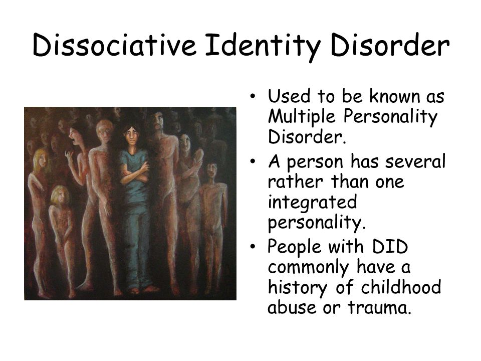 Dissociative Identity Disorder Used to be known as Multiple Personality Disorder.