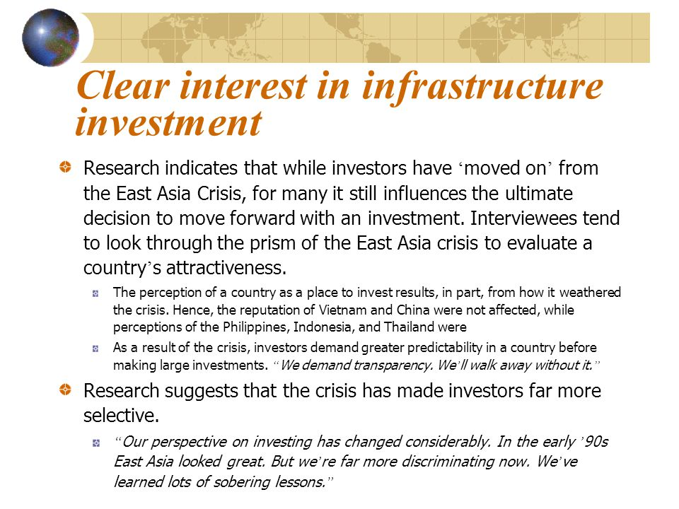 Attractiveness of countries for investment China18 Thailand16 Indonesia14 Vietnam11 Malaysia11 Philippines4 Laos3 Mongolia, Fiji, Cambodia1 Which two countries do you consider the most attractive in terms of investment in EAP * *Not all respondents provided two answers.