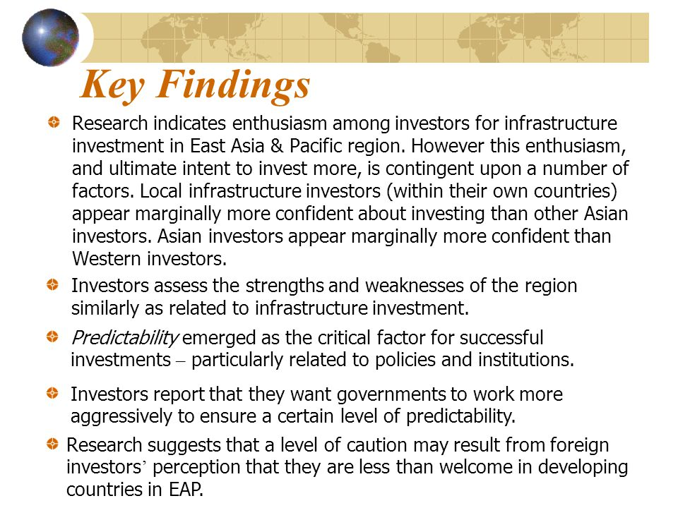 Methodology (continued) Energy: 17 –8 from companies headquartered in East Asia –9 from companies headquartered in the West Telecommunications: 18 –13 from East Asia –5 from the West Transport: 10 –5 from East Asia –5 from the West Water: 5 –2 from East Asia –3 from the West Note: ' East Asia ' includes companies from China (including Hong Kong based companies)Indonesia, Japan, Malaysia, Philippines, Singapore, South Korea, Thailand.