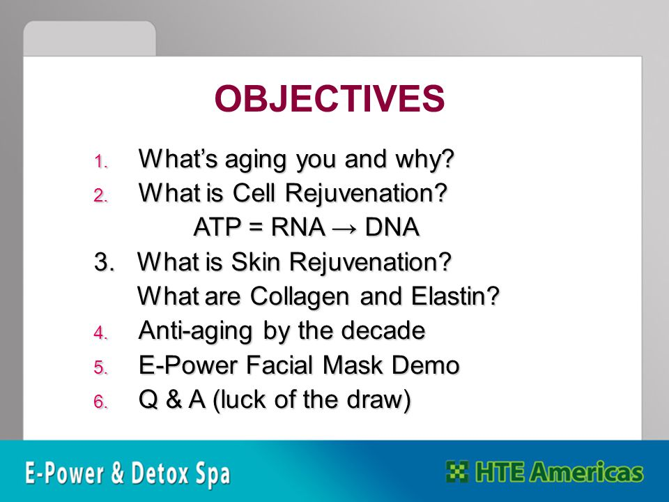 1.What's aging you and why. 2. What is Cell Rejuvenation.